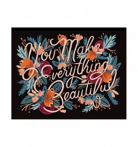 [Rifle Paper Co.] You Make Everything Beautiful 8 x 10""